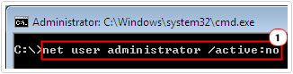 Start -> type net user administrator /active:no