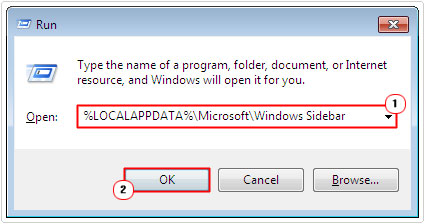 run -> type %LOCALAPPDATA%\Microsoft\Windows Sidebar -> ok